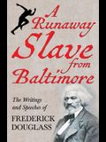 A Runaway Slave from Baltimore - The Writings and Speeches of Frederick Douglass