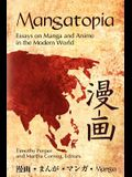Mangatopia: Essays on Manga and Anime in the Modern World
