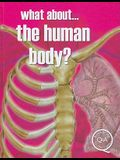 What About... the Human Body?
