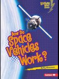 How Do Space Vehicles Work? (Lightning Bolt Books: How Flight Works)