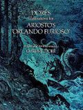 Dore's Illustrations for Ariosto's -Orlando Furioso-: A Selection of 208 Illustrations