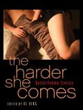 The Harder She Comes: Butch/Femme Erotica