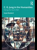 C. G. Jung in the Humanities: Taking the Soul's Path
