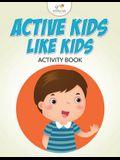 Active Kids Like Kids Activity Book