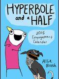 Hyperbole and a Half 2015 Engagement Calendar