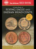 An Official Red Book: A Guide Book of Flying Eagle and Indian Head Cents: Complete Source for History, Grading, and Prices