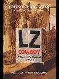 Lz Cowboy: A Cowboy's Journal 1979-1981