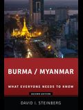 Burma/Myanmar: What Everyone Needs to Know(r)