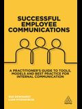 Successful Employee Communications: A Practitioner's Guide to Tools, Models and Best Practice for Internal Communication
