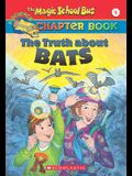 The Truth about Bats (The Magic School Bus Chapter Book, No. 1)