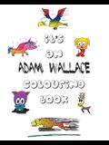 It's an Adam Wallace Colouring Book