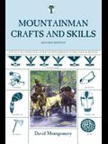 Mountainman Crafts & Skills: A Fully Illustrated Guide To Wilderness Living And Survival