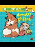 Hamster and Cheese: Book 1