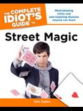 The Complete Idiot's Guide to Street Magic (Complete Idiot's Guides (Lifestyle Paperback))