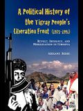 A Political History of the Tigray People's Liberation Front (1975-1991): Revolt, Ideology, and Mobilisation in Ethiopia