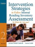 Intervention Strategies to Follow Informal Reading Inventory Assessment: So What Do I Do Now? (2nd Edition)