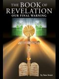 The Book of Revelation: Our Final Warning