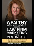 The Wealthy Woman Lawyer's Guide to Law Firm Marketing in the Virtual Age