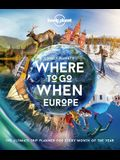 Lonely Planet''s Where to Go When Europe