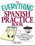 The Everything Spanish Practice Book: Hands-On Techniques to Improve Your Speaking and Writing Skills [With CD]