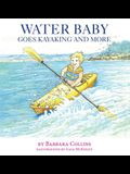 Water Baby Goes Kayaking and More
