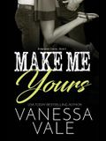 Make Me Yours: Large Print