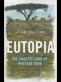 Eutopia: The Gnostic Land of Prester John
