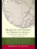 Markets and States in Tropical Africa: The Political Basis of Agricultural Policies: With a New Preface