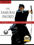 The Samurai Sword: Spirit * Strategy * Techniques: [dvd Included] [With DVD]