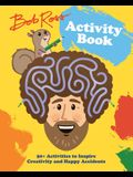 Bob Ross Activity Book: 50+ Activities to Inspire Creativity and Happy Accidents