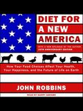 Diet for a New America Lib/E: How Your Food Choices Affect Your Health, Happiness and the Future of Life on Earth, 25th Anniversary Edition
