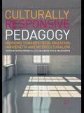 Culturally Responsive Pedagogy: Working Towards Decolonization, Indigeneity and Interculturalism