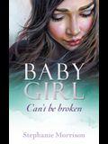 Baby Girl: Can't be broken