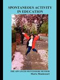 Spontaneous Activity in Education: The Advanced Montessori Method