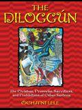 The Diloggún: The Orishas, Proverbs, Sacrifices, and Prohibitions of Cuban Santería