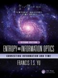 Entropy and Information Optics: Connecting Information and Time, Second Edition