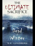 The Ultimate Sacrifice: The Dead of Winter