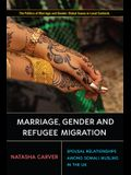 Marriage, Gender and Refugee Migration: Spousal Relationships Among Somali Muslims in the United Kingdom