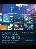 Capital Markets: Institutions, Instruments, and Risk Management