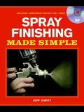 Spray Finishing Made Simple: A Book and Step-By-Step Companion DVD [With DVD]