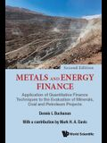 Metals and Energy Finance: Application of Quantitative Finance Techniques to the Evaluation of Minerals, Coal and Petroleum Projects - 2nd Editio