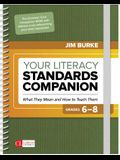 Your Literacy Standards Companion, Grades 6-8: What They Mean and How to Teach Them