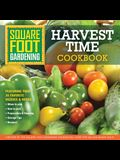 Square Foot Gardening: Harvest Time Cookbook: Picking, Storing & Preparing Fresh Vegetables - Includes Recipes!