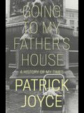 Going to My Father's House: A History of My Times