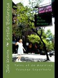 Stella Bellarosa: Tales of an Aspiring Teenage Superhero