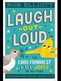 Laugh-Out-Loud: The 1,001 Funniest Lol Jokes of All Time