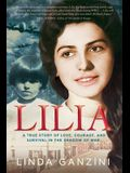 Lilia: a true story of love, courage, and survival in the shadow of war
