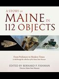 A Story of Maine in 112 Objects: From Prehistory to Modern Times
