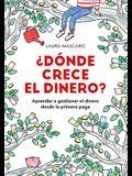 ¿dónde Crece El Dinero? / Where Does Money Grow?