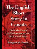 The English Short Story in Canada: From the Dawn of Modernism to the 2013 Nobel Prize